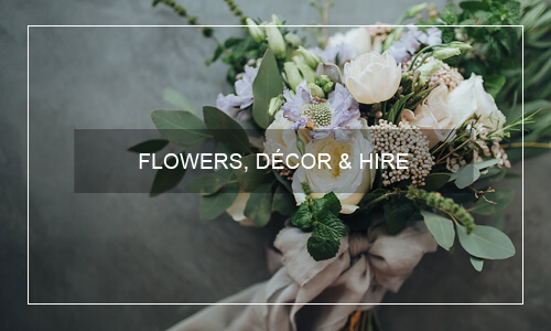 FLOWERS DECOR & HIRE